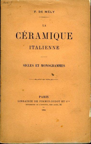 La Céramique italienne. Marques et monogrammes.: MÉLY, F. de