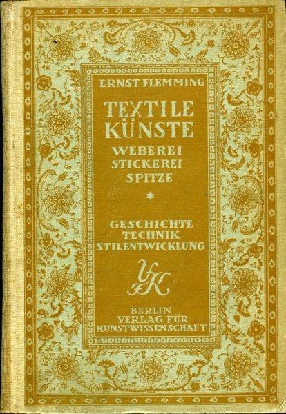 Textile Künste. Weberei / Stickerei / Spitzen.: FLEMMING, Ernst