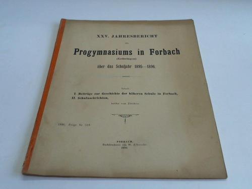 XXV. Jahresbericht über das Schuljahr 1895-1896: Progymnasiums in Forbach)