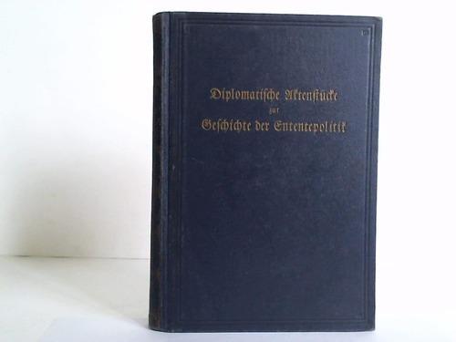 Diplomatische Aktenstücke zur Geschichte der Ententepolitik der: Siebert, B. von