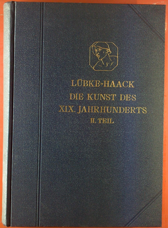 Grundriss der Kunstgeschichte. VI. die Kunst des: Wilhelm Lübke, Friedrich