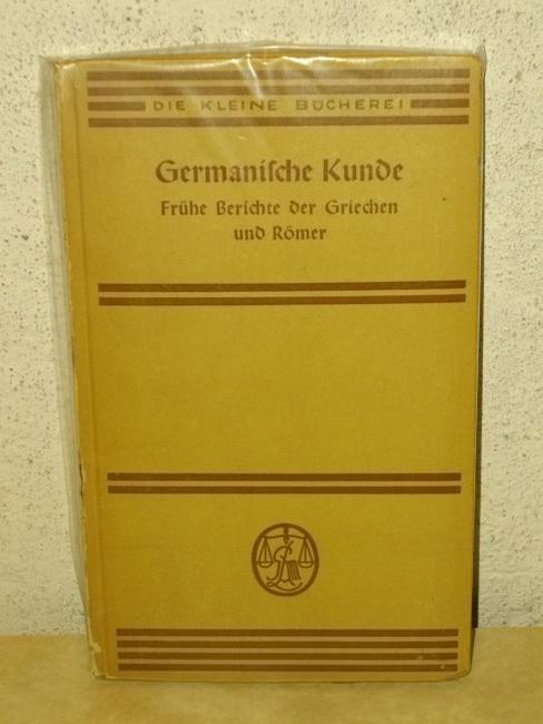 Germanische Kunde : Frühe Berichte d. Griechen: Roth, Hermann: