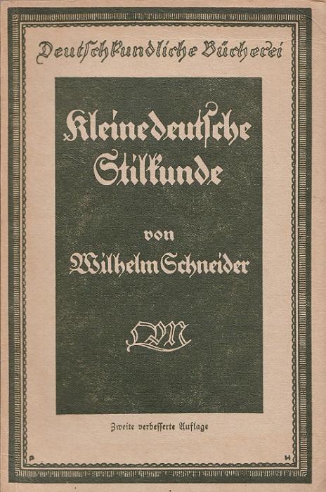 Kleine deutsche Stilkunde.: Schneider, Wilhelm: