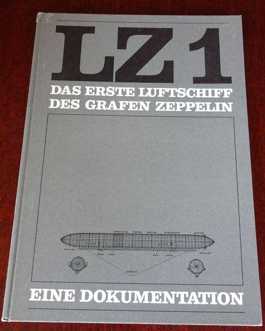 LZ 1. Das erste Luftschiff des Grafen: Luftschiffbau Zeppelin GmbH