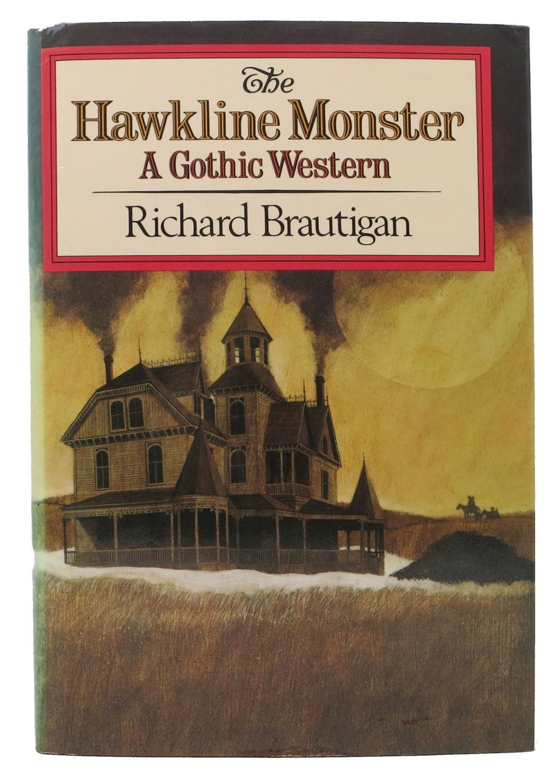 The HAWKLINE MONSTER: Brautigan, Richard [1935