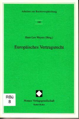 Europäisches Vertragsrecht. Referate und Sitzungsbericht der Arbeitssitzung: Weyers, Hans-Leo (Hrsg.):