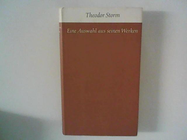 Eine Auswahl aus seinen Werken: Storm, Theodor: