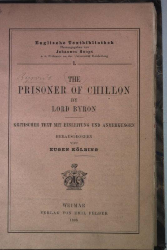 The Prisoner of Chillon (kritischer Text mit: Byron, Lord: