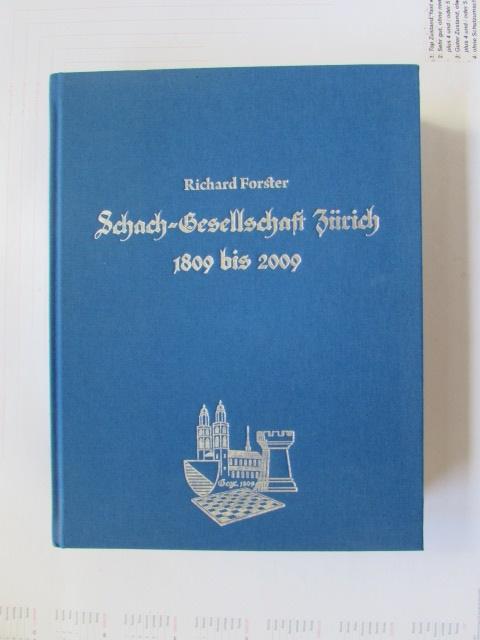 Schachgesellschaft Zürich 1809 bis 2009 - Eine: Forster, Richard: