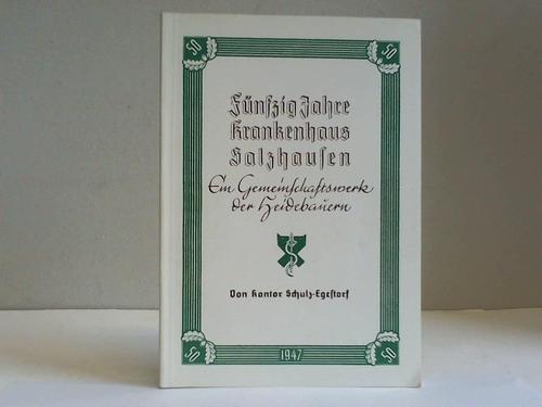 Fünfzig Jahre Krankenhaus Salzhausen. Ein Gemeinschaftswerk der: Schulz, H.