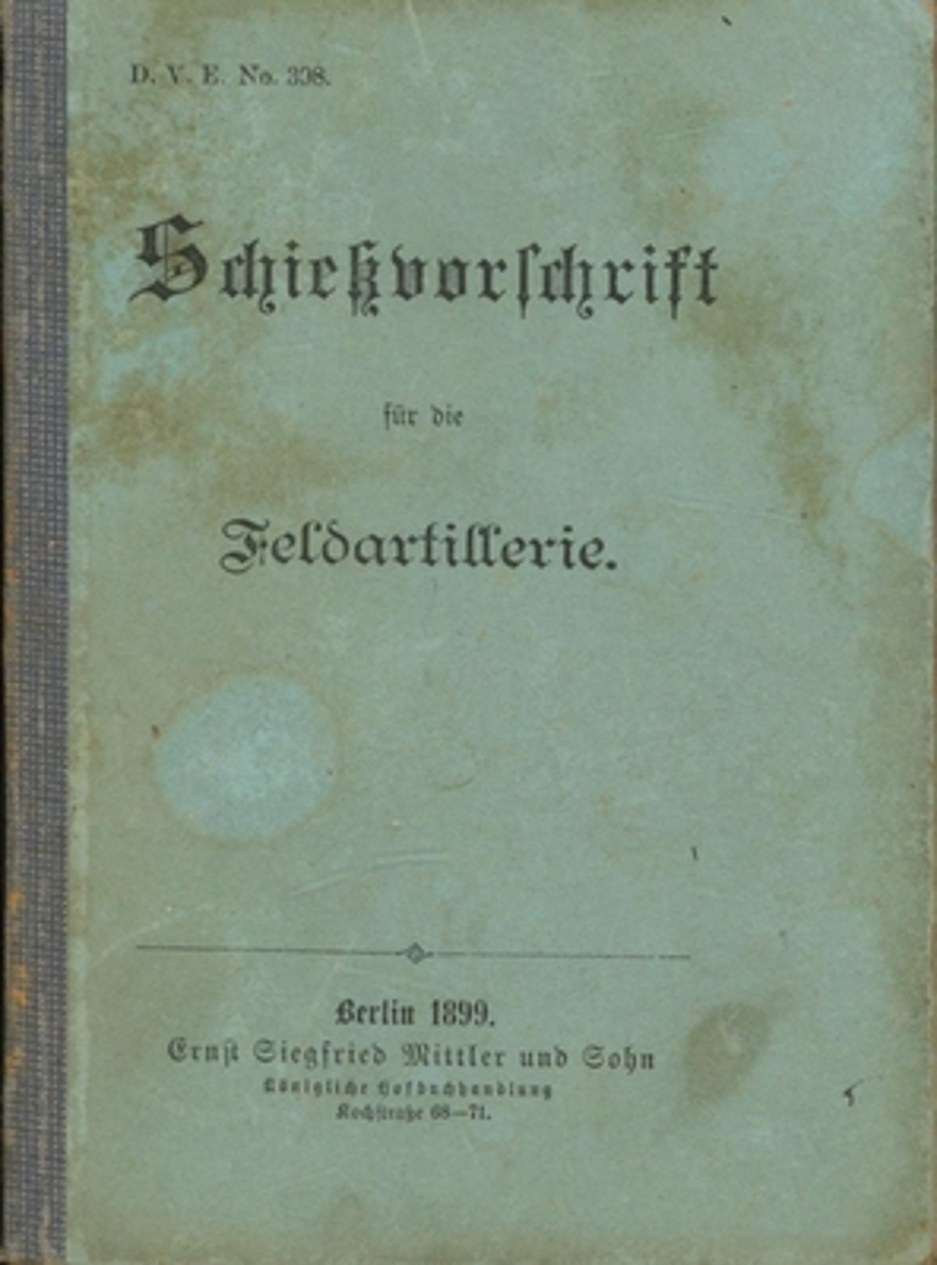 Schiessvorschrift der Feldartillerie. Mit Deckblättern als Beilage,: R., Wilhelm