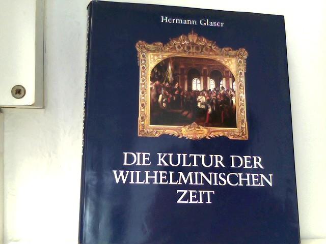 Die Kultur der wilhelminischen Zeit. Topographie einer: GLASER, H.: