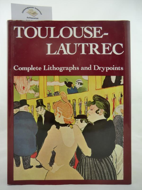 Toulouse-Lautrec. His Complete Lithographs and Drypoints. By: Adhemar, Jean: