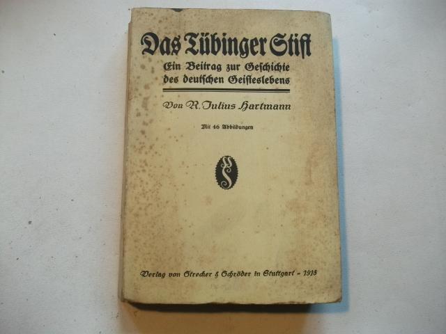 Das Tübinger Stift. Ein Beitrag zur Geschichte: Hartmann, R. Julius