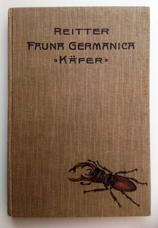 Fauna Germanica. Die Käfer des Deutschen Reiches,: Reitter Edmund,