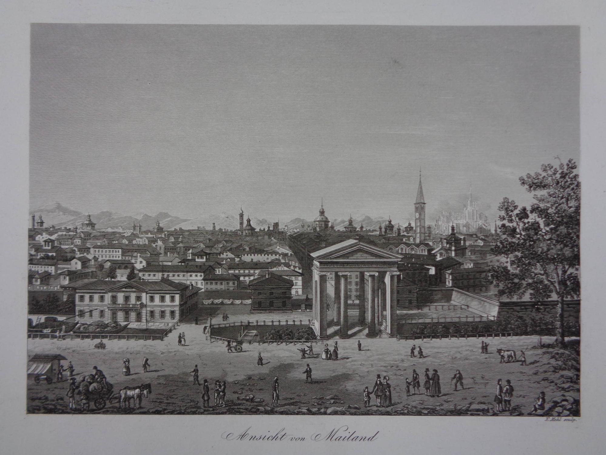 Ansicht von Mailand. Stahlstich v. F. Mehl: Mailand (Milano)