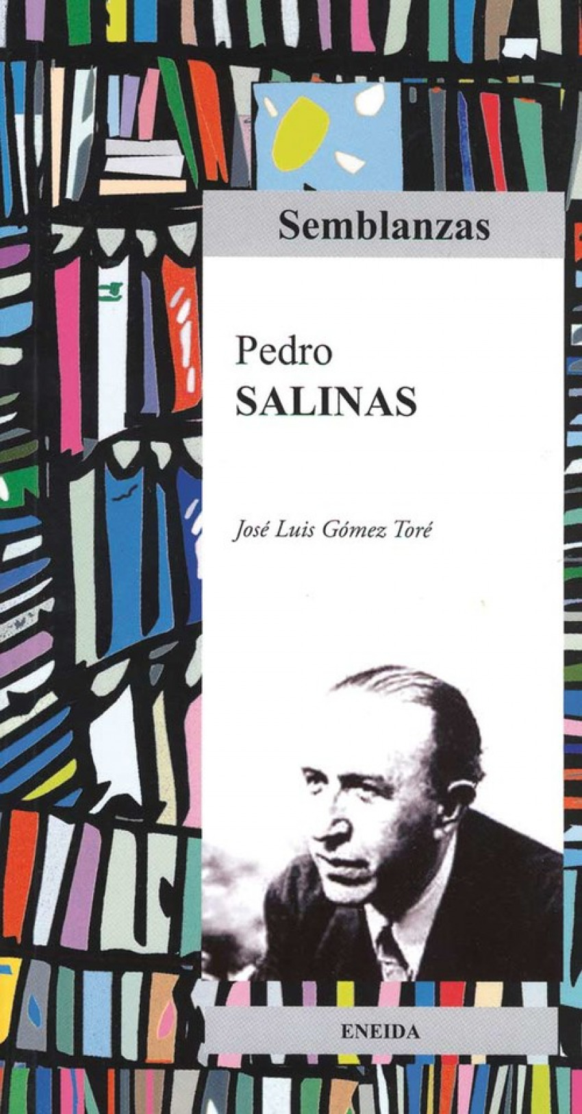 Pedro Salinas Biografía literaria - Gómez Toré, José Luis