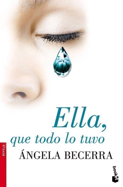 Ella, que todo lo tuvo - Ángela Becerra