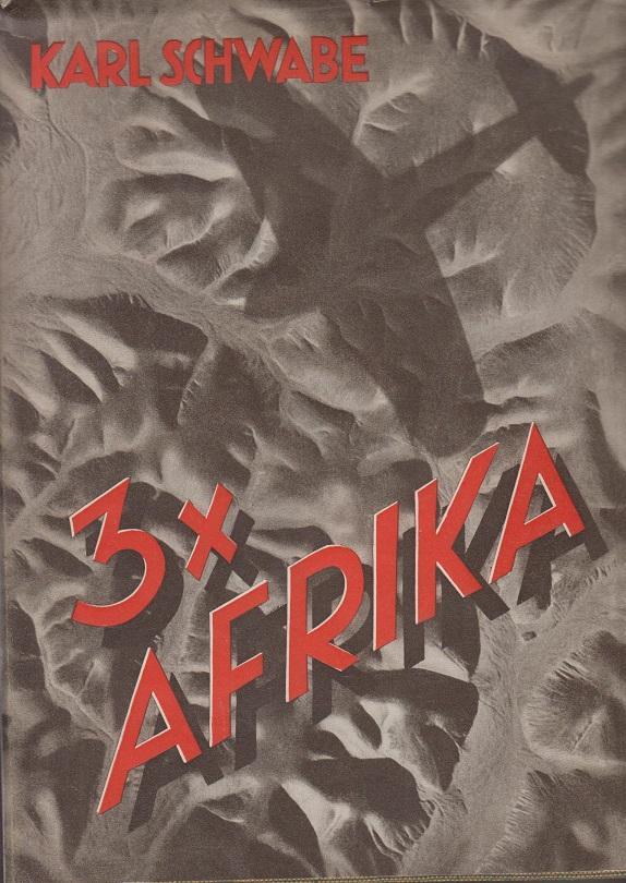 3 x Afrika - Flugreisen des Hindenburgpokal-Preisträger: Schwabe, Karl