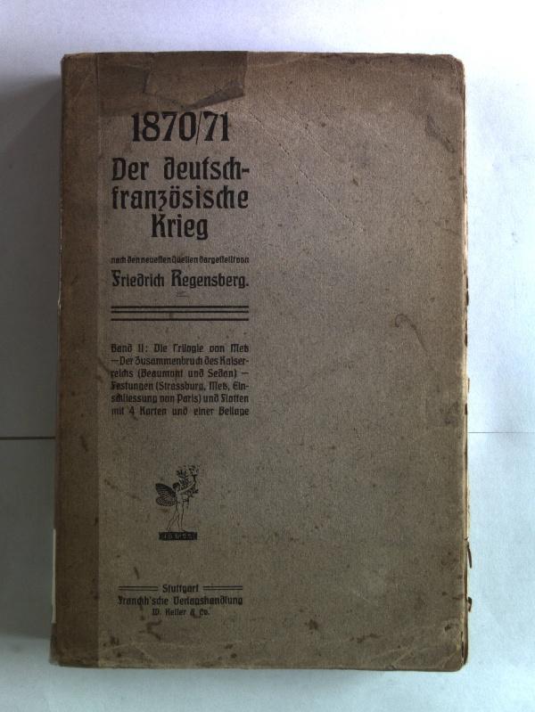 1870/71 : der deutsch-französische Krieg nach dem: Regensberg, Friedrich: