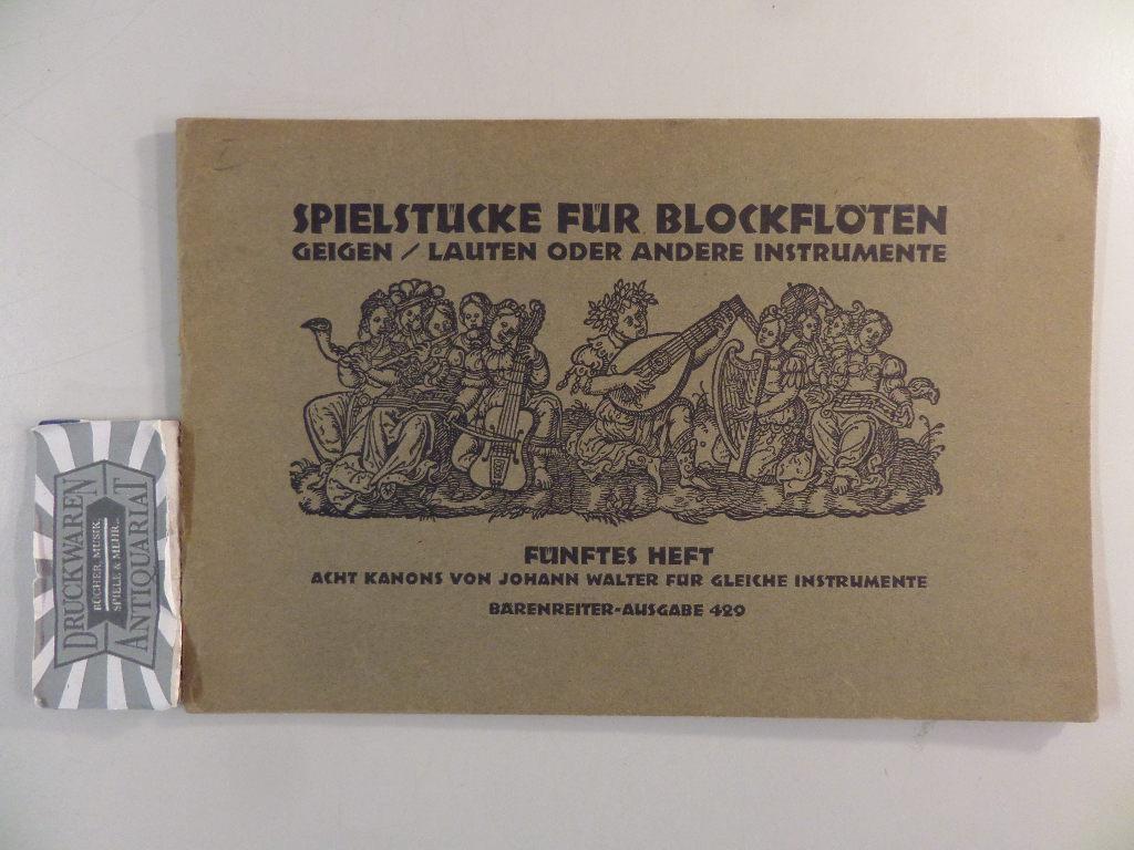 Spielstücke für Blockflöten Geigen/Lauten oder andere Instrumente.: Walter, Johann: