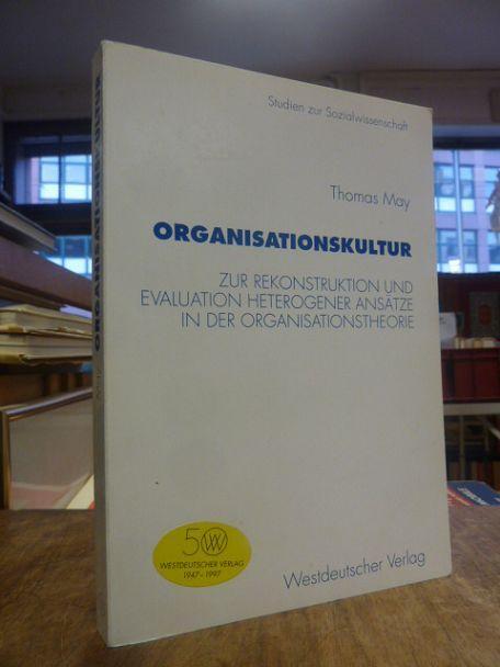 Organisationskultur - Zur Rekonstruktion und Evaluation heterogener: May, Thomas,