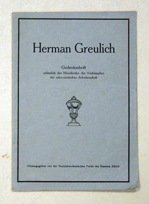 Herman Greulich. Gedenkschrift anlässlich des Hinschiedes des: Greulich, Herman -