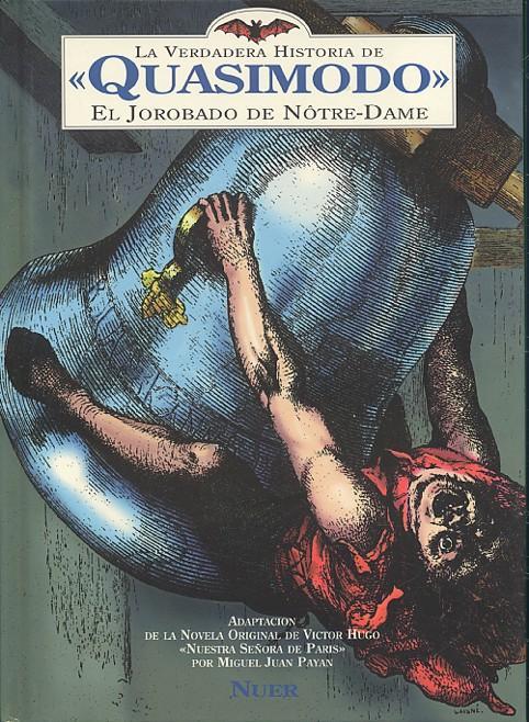 Quasimodo La Verdadera Historia Del Jorobado De Nôtre Dame By Payan Juan Librería Anticuaria Galgo