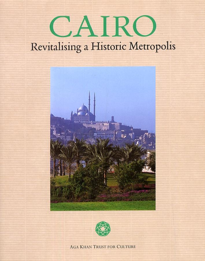 Cairo. Revitalising a Historic Metropolis