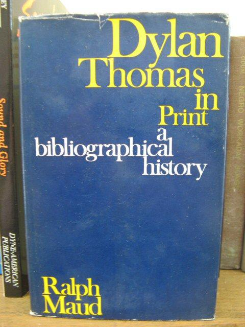 Dylan Thomas in Print: A Bibliographical History: Maud, Ralph