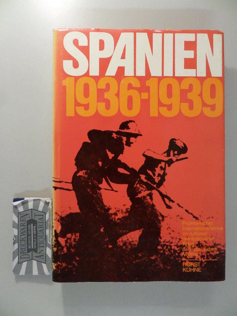 Spanien 1936-1939 : Proletar. Internationalismus im national-revolutionären: Kühne, Horst: