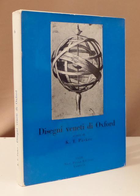 Disegni veneti di Oxford. Catalogo della Mostra.: Parker, K. T.