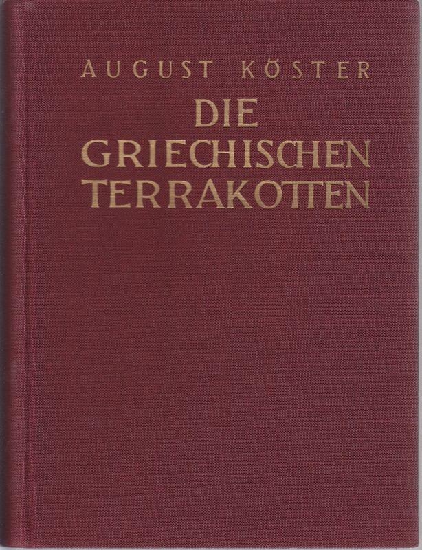 Die griechischen Terrakotten.: KÖSTER, August