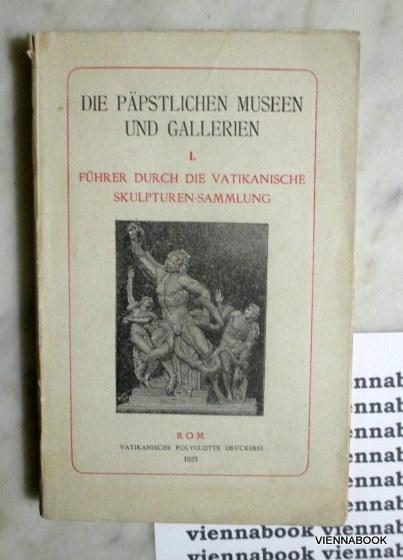 Päpstliche Museen und Gallerien. I. Führer durch