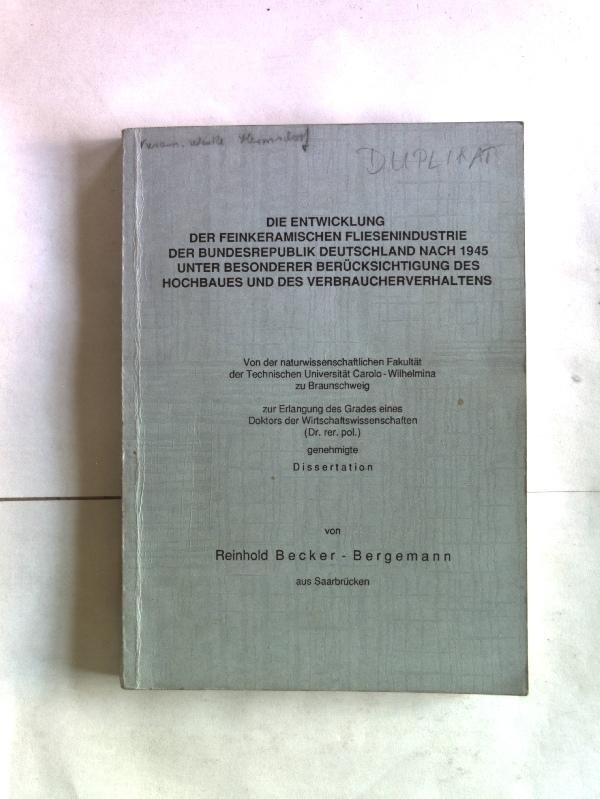 Die Entwicklung der feinkeramischen Fliesenindustrie der Bundesrepublik: Becker-Bergemann, Reinhold: