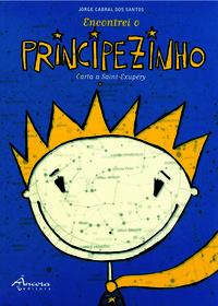 Encontrei o principezinho (5º ed.) - Santos, Jorge C.: Pereira, Bruno