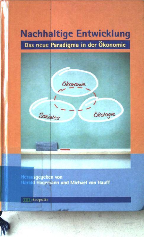 Nachhaltige Entwicklung - das neue Paradigma in: Hagemann, Harald (Hrsg.):