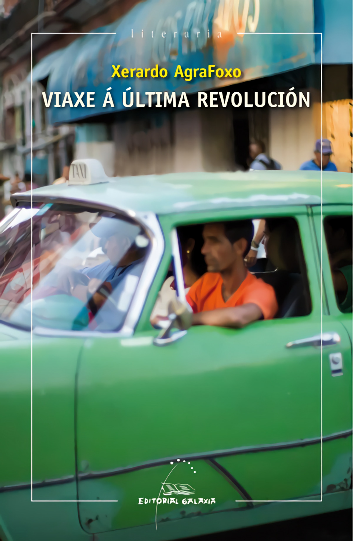 Viaxe á última revolución - Agra Foxo, Xerardo
