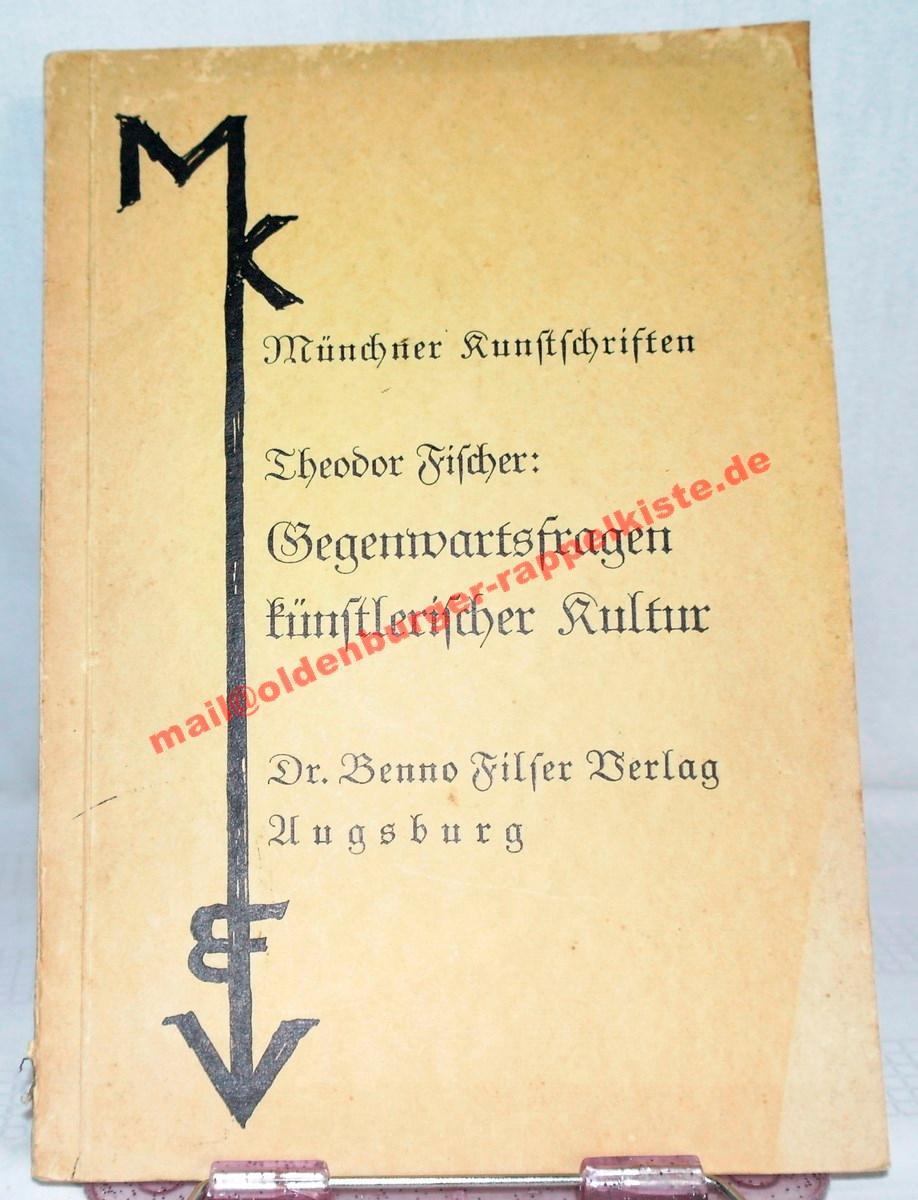 Gegenwartsfragen künstlerischer Kultur - Münchner Kunstschriften (1931): Fischer, Theodor