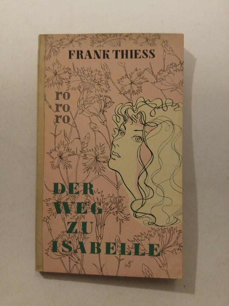 Der Weg zu Isabelle (rororo 148) Leinenrücken: Thiess, Frank:
