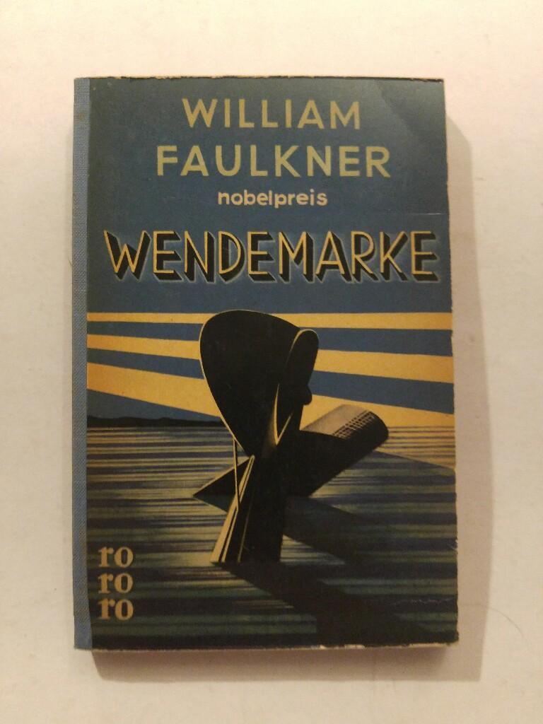 Wendemarke (rororo 21) Leinenrücken: Faulkner, William: