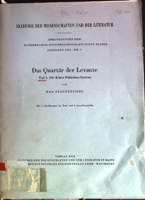 Das Quartär der Levante, Teil 1: Die: Pfannenstiel, Max: