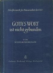 Gottes Wort ist nicht gebunden. Ein Tatsachenbericht: Niemöller, Wilhelm: