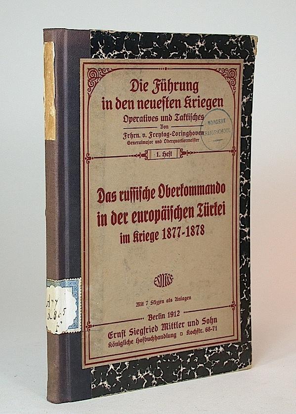 Das russische Oberkommando in der europäischen Türkei: Freytag-Loringhoven, Frhrn. v.