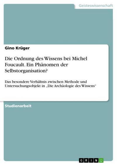 Die Ordnung des Wissens bei Michel Foucault.: Gino Krüger