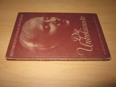 Die Unbekannte. Novelle: Muschler, Reinhold Conrad