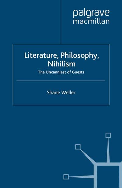 Literature, Philosophy, Nihilism : The Uncanniest of: S. Weller