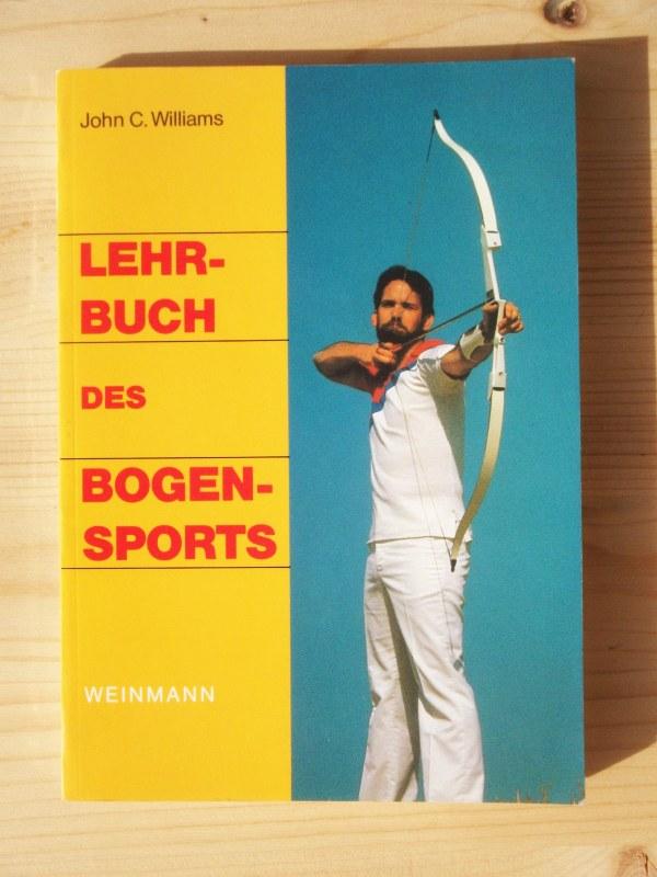 Lehrbuch des Bogensports - Williams, John C.