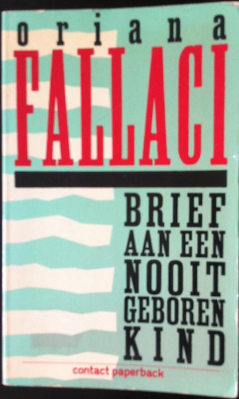 Brief aan een nooit geboren kind - Fallaci, Oriana