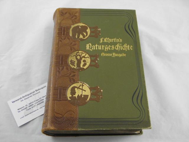 Martin's Naturgeschichte. Große Ausgabe. Neu bearb. von: NATURKUNDE.- MARTIN, F.: